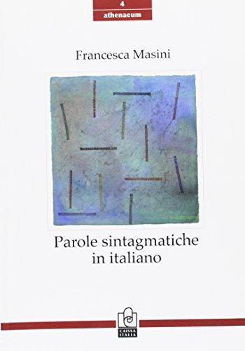 9788888756974: Parole sintagmatiche in italiano.