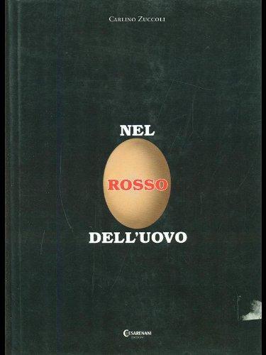 9788888765181: Nel rosso dell'uovo. Nel cuore dei personaggi e degli avvenimenti