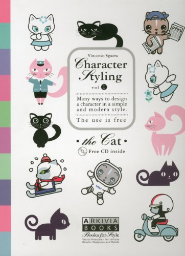 Character Styling, the Cat: Many ways to design a character in a simple and modern style (Vol. 1): ...