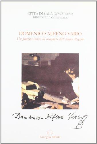 Domenico Alfeno Vario (1730-1793): un giurista critico al tramonto dell'Antico Regime.: ...