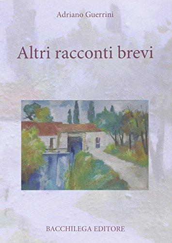 Altri racconti brevi.: Guerrini, Adriano