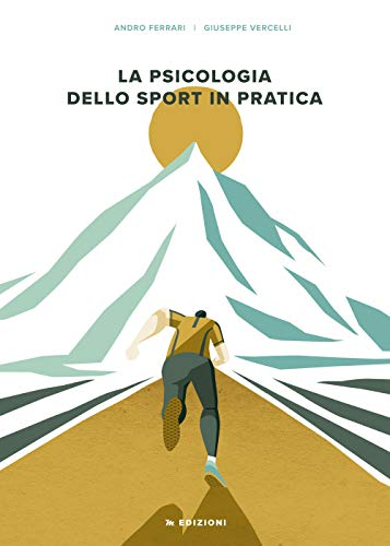 La psicologia dello sport in pratica: Giuseppe Vercelli; Andro