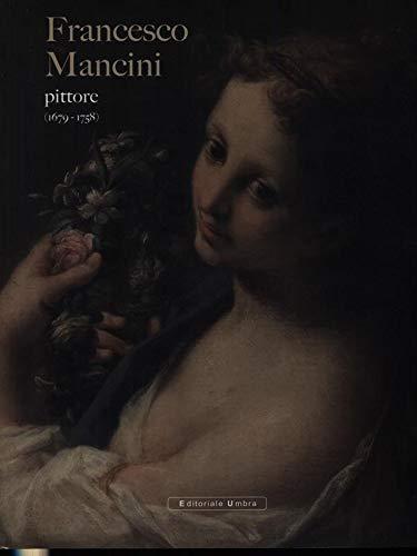 9788888802558: FRANCESCO MANCINI PITTORE (1679-1758). NUOVI CONTRIBUTI