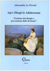 9788888803111: Agi e disagi in adolescenza. Gestione del disagio e prevenzione delle devianze»