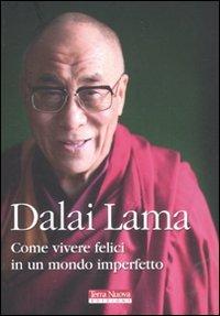 9788888819976: Dalai Lama Come vivere felici in un mondo imperfetto