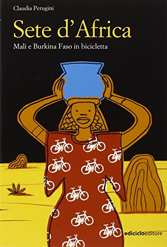 9788888829128: Sete d'Africa. Mali e Burkina Faso in bicicletta