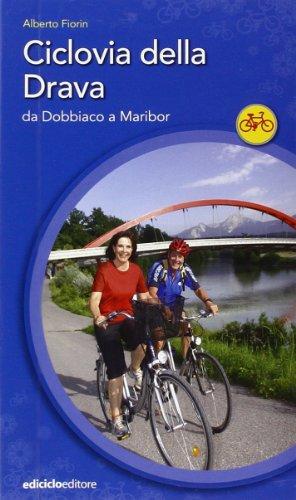 9788888829708: Ciclovia della Drava. Da Dobbiaco a Maribor