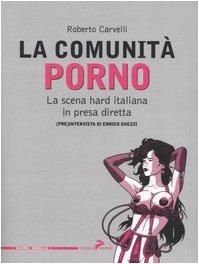 9788888833026: La comunità porno. La scena hard italiana in presa diretta (Maxima amoralia)