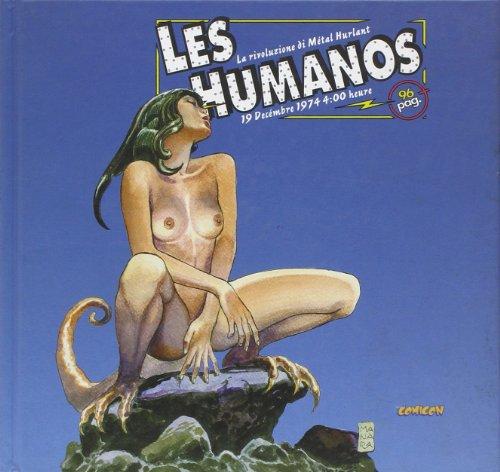 9788888833231: Les humanos. La rivoluzione di Métal Hurlant