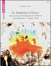 9788888848020: Le termopili d'Italia. Rievocazione della battaglia del Volturno. Castel Morrone 1° ottobre 1860