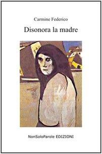 9788888850269: Disonora la madre (Istantanea)
