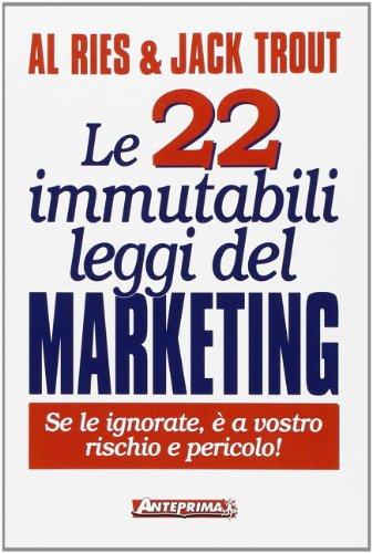 9788888857244: Le ventidue immutabili leggi del marketing. Se le ignorate, è a vostro rischio e pericolo!