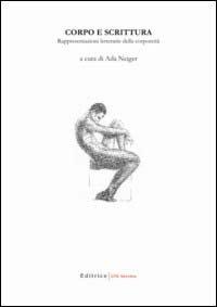 Corpo e scrittura. Rappresentazioni letterarie della corporeità: Ada Neiger