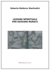 Lezioni spirituali per giovani murati (Paperback): Roberto Maldoror Manfredini