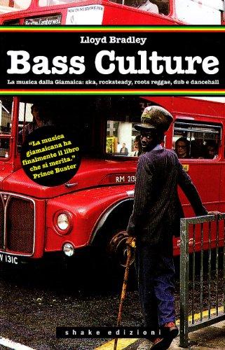 9788888865683: Bass culture. La musica dalla Giamaica: ska, rocksteady, roots reggae, dub e dancehall (Underground)