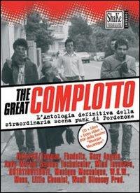 9788888865775: The Great complotto. L'antologia definitiva della straordinaria scena punk di Pordenone. Con CD-Audio