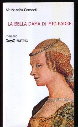 La bella dama di mio padre.: Consorti, Alessandra