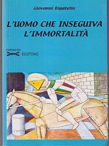9788888879406: L'uomo che inseguiva l'immortalità (Romanzi Editing)