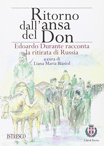 9788888880600: Ritorno dall'ansa del Don. Edoardo Durante racconta la ritirata di Russia