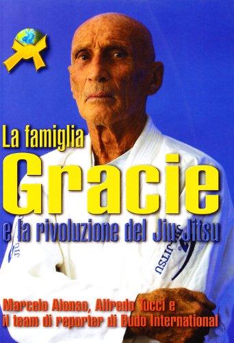 9788888911311: La famiglia Gracie e la rivoluzione del Jiu Jitsu
