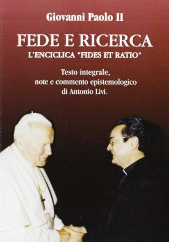 Fede e ricerca. L'enciclica «Fides et ratio»: Giovanni Paolo II