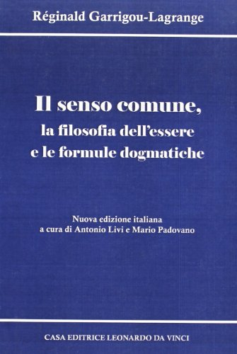 9788888926728: Il senso comune, la filosofia dell'essere e le formule dogmatiche