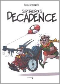 9788888960463: Superheroes decadence
