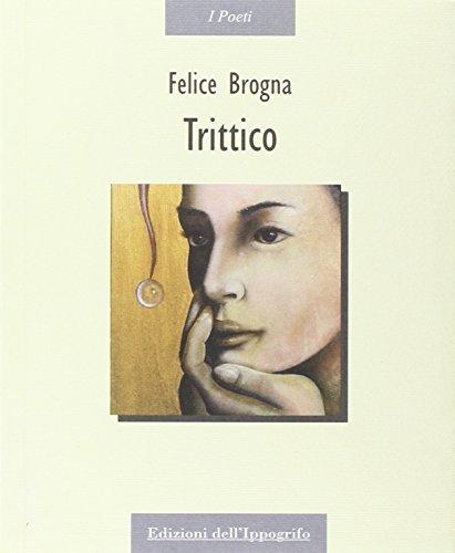 Trittico.: Brogna, Felice