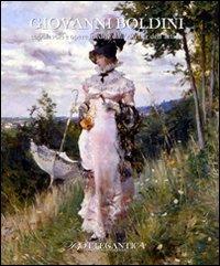 9788888997520: Giovanni Boldini. Capolavori e opere inedite dell'atelier dell'artista