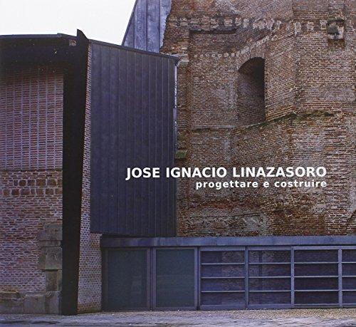 9788889002032: Jose Ignacio Linazasoro. Progettare e costruire