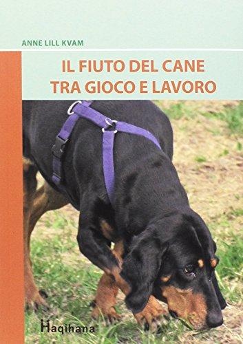 9788889006078: Il fiuto del cane tra gioco e lavoro. Ediz. illustrata
