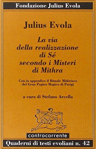 9788889015407: La via della realizzazione di sé secondo i misteri di Mithra