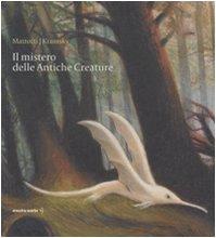9788889025550: Il mistero delle antiche creature. Ediz. illustrata
