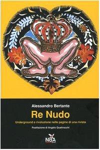 Re nudo. Underground e rivoluzione nelle pagine: Alessandro Bertante
