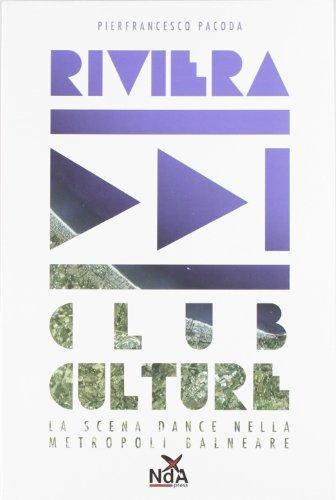 9788889035719: Riviera club culture. La scena dance nella metropoli balneare