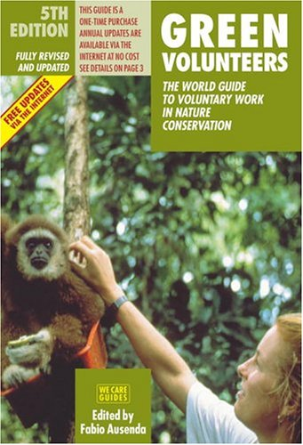 9788889060032: Green Volunteers: The World Guide to Voluntary Work in Nature Conservation