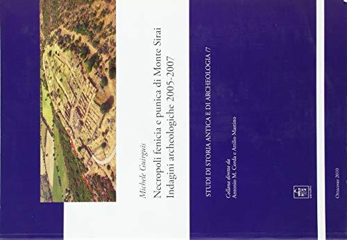 9788889061725: Necropoli Fenico e Punica di Monte Sirai. Indagini aecheologiche 2005-2007 (Studi di storia antica ed archeologia)