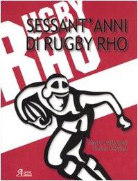 9788889079317: Sessant'anni di rugby Rho. Con DVD
