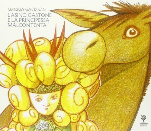 9788889080993: L'asino Gastone e la principessa Malcontenta