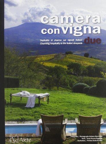 9788889082492: Camera con vigna due. Opsitalità di charme nei vigneti italiani. Ediz. italiana e inglese