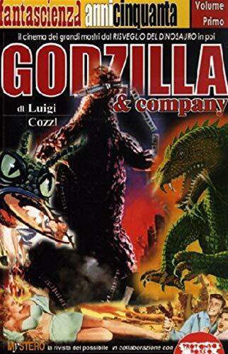 9788889084069: Godzilla & company. Il cinema dei grandi mostri dal Risveglio del dinosauro in poi