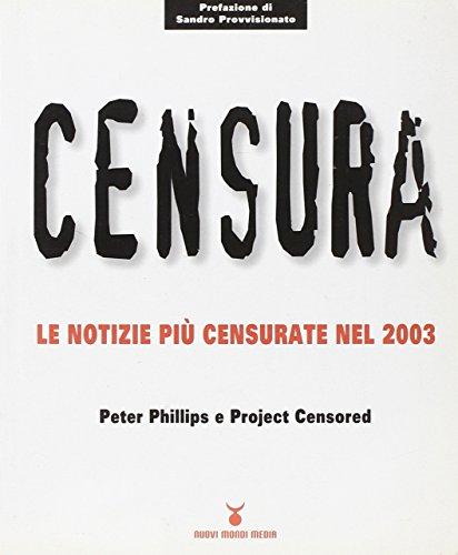 Censura. Le notizie più censurate nel 2003 (8889091029) by Peter Phillips