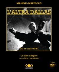 9788889091593: L'altra Dallas. Chi ha ucciso RFK? Con DVD