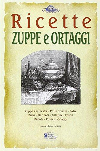 Zuppe e Ortaggi. Ricette Trattate Da il