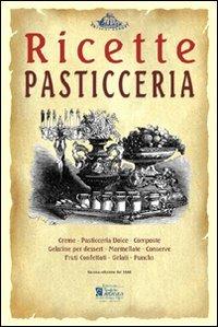 Pasticceria. Ricette Tratte Da Il Re dei