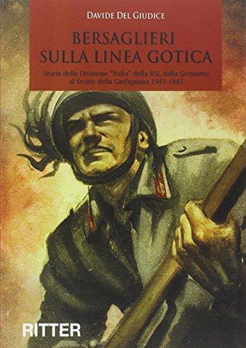 9788889107157: Bersaglieri sulla linea gotica. Storia della divisione �Italia� della RSI dalla Germania al fronte della Garfagnana