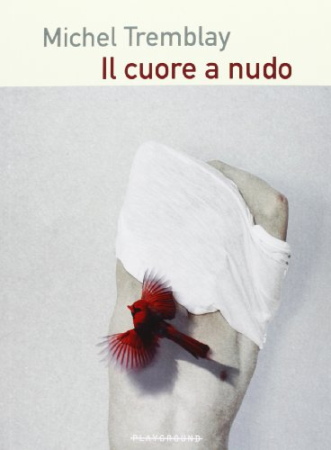 Il cuore a nudo (8889113766) by Michel Tremblay