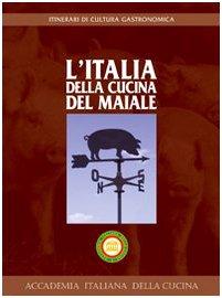 L'Italia della cucina del maiale (Itinerari di: n/a