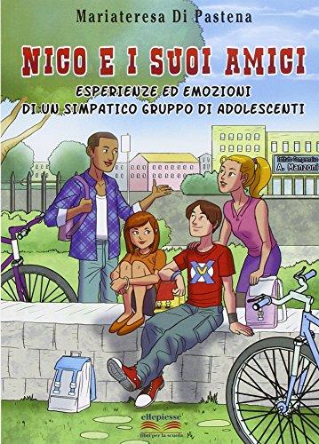 9788889118863: Nico e i suoi amici. Esperienze ed emozioni di un simpatico gruppo di adolescenti