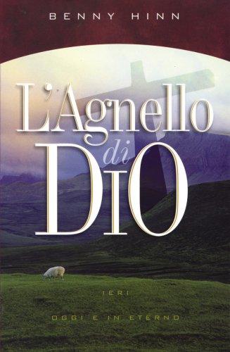 L'Agnello di Dio (Italian Edition) (8889127244) by Benny Hinn
